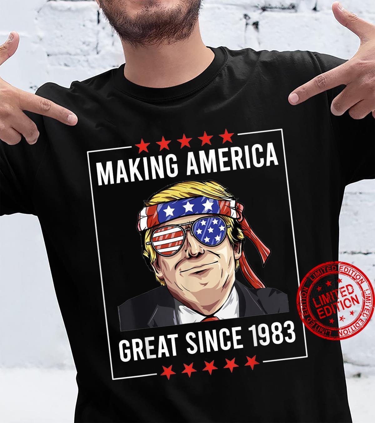 38th Birthday, Making America Great Since 1983 Shirt