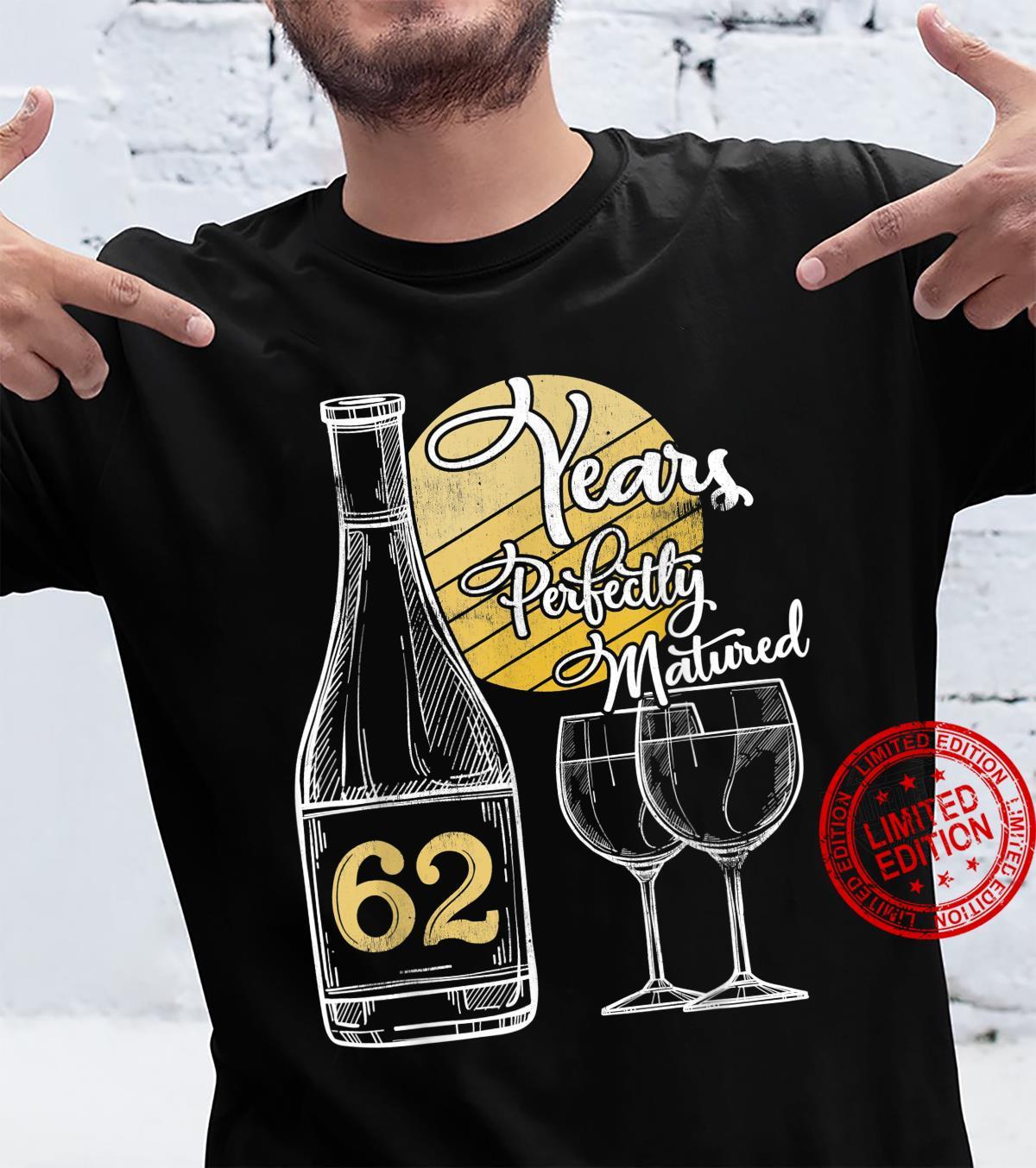 62 Years Old Wine 62nd Birthday 62nd Birthday Shirt