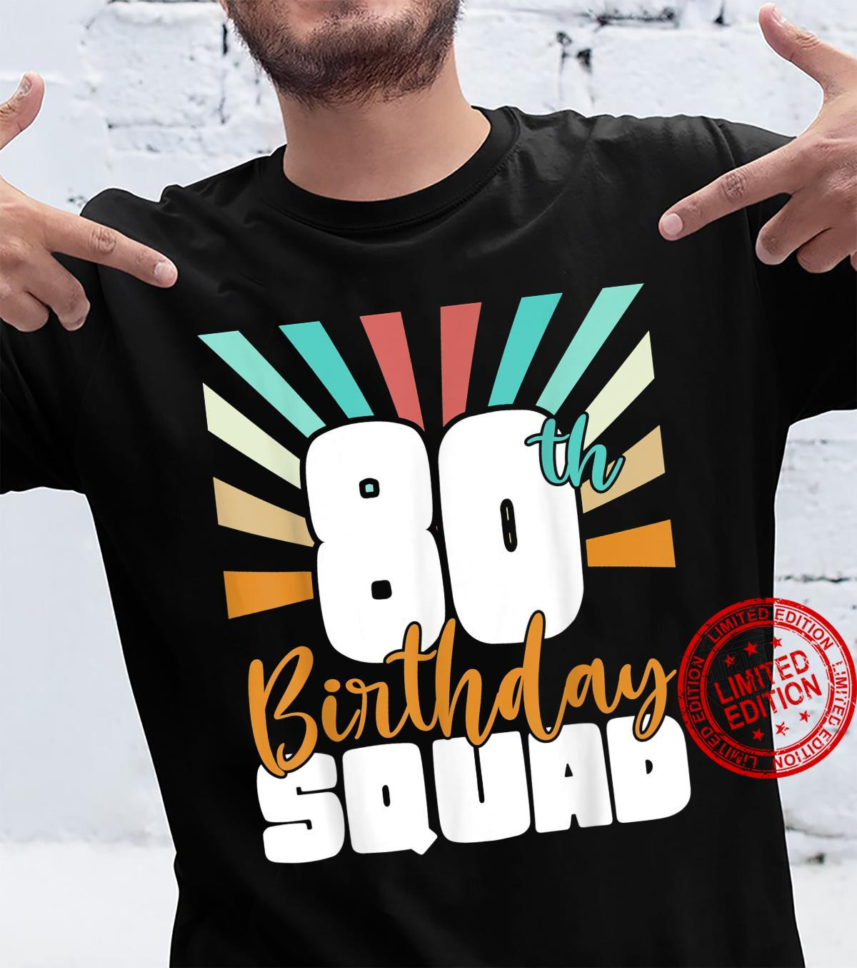 80th Birthday Squad Vintage Retro 80 Year Old Birthday Shirt