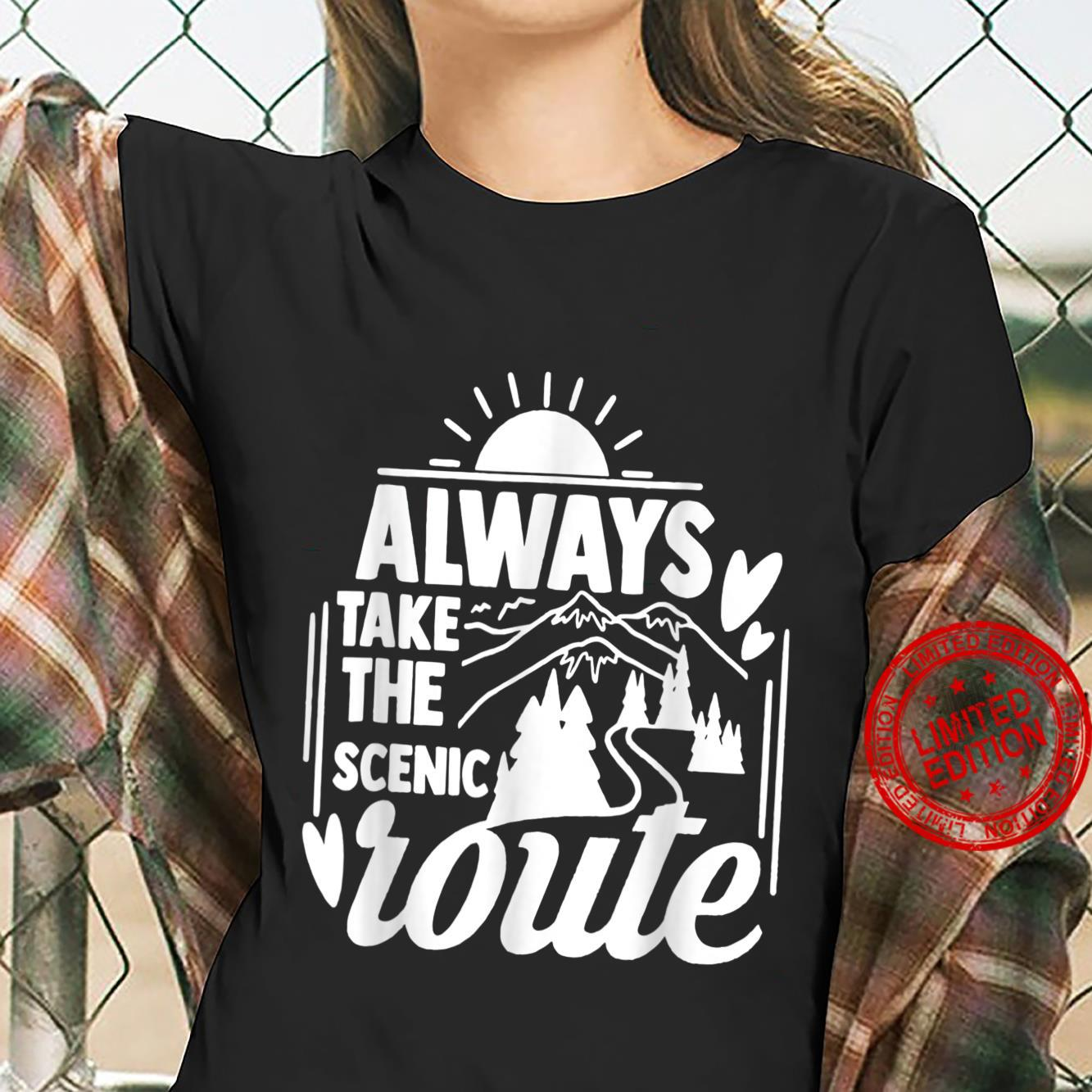 Always Take The Scenic Route Go Outdoor Camping Sightseeing Shirt ladies tee