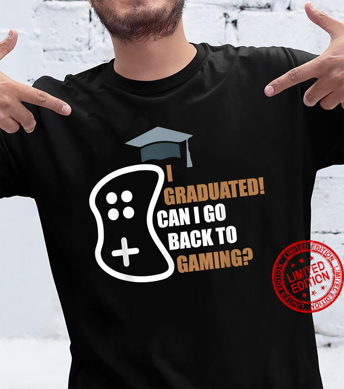 Can I Go Back To Gaming Graduation Shirt