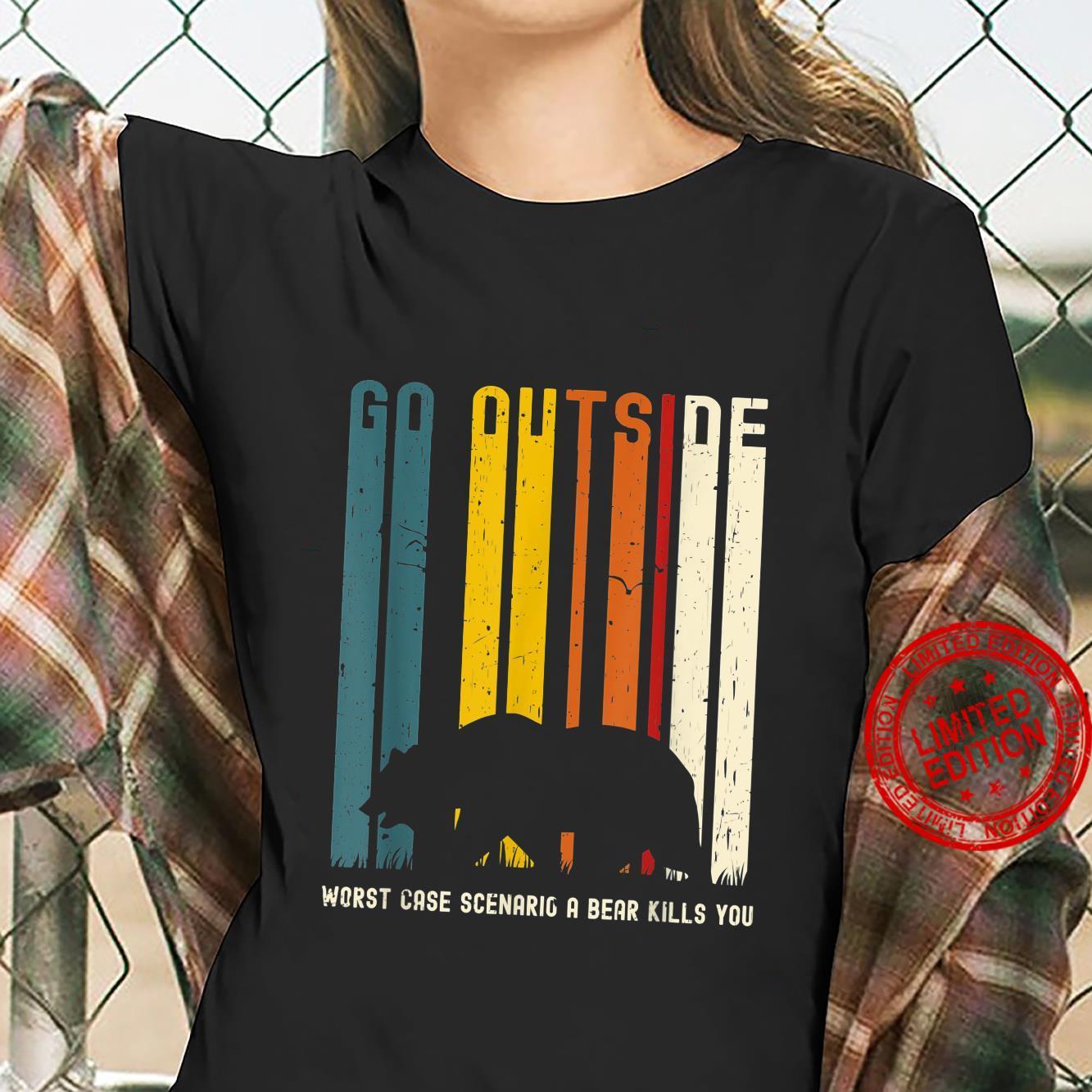 Go Outside Worst Case Scenario A Bear Kills You camp Shirt ladies tee