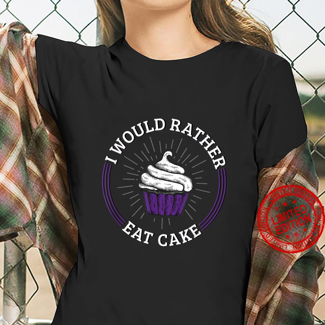 I'd Rather Eat Cake Asexual Aromatic Demisexual Pride Shirt ladies tee