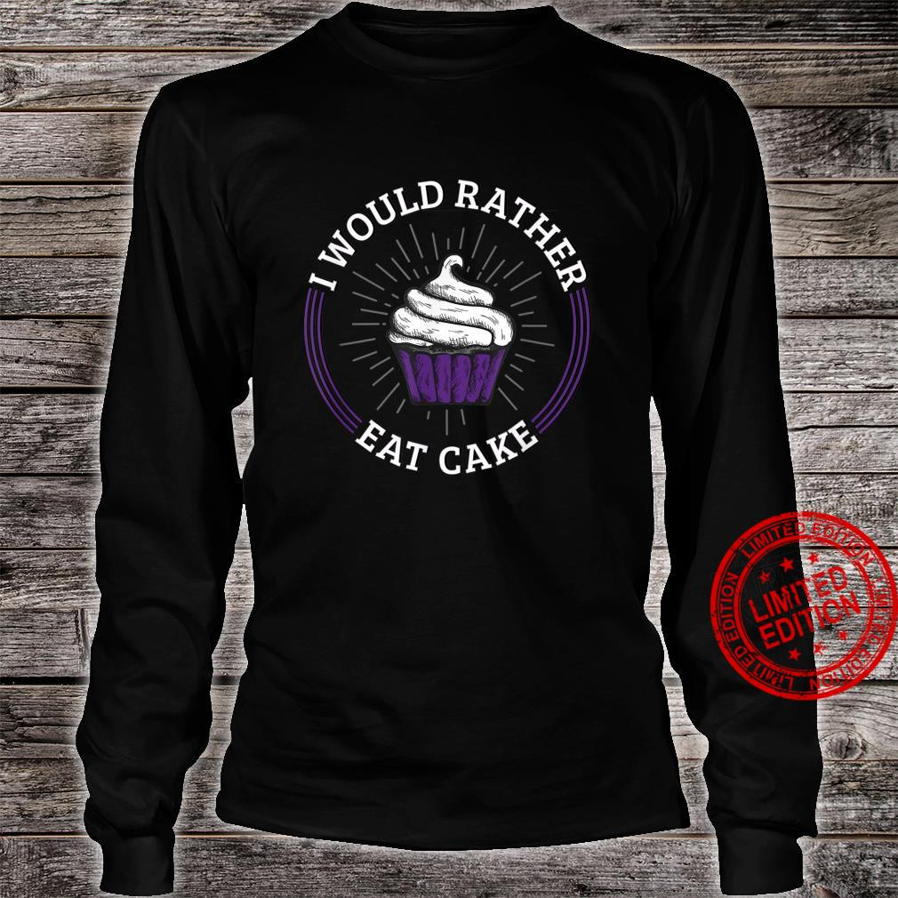 I'd Rather Eat Cake Asexual Aromatic Demisexual Pride Shirt long sleeved