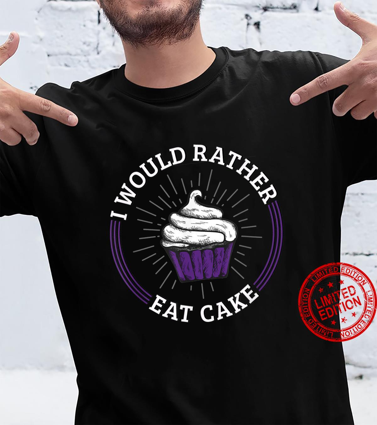 I'd Rather Eat Cake Asexual Aromatic Demisexual Pride Shirt