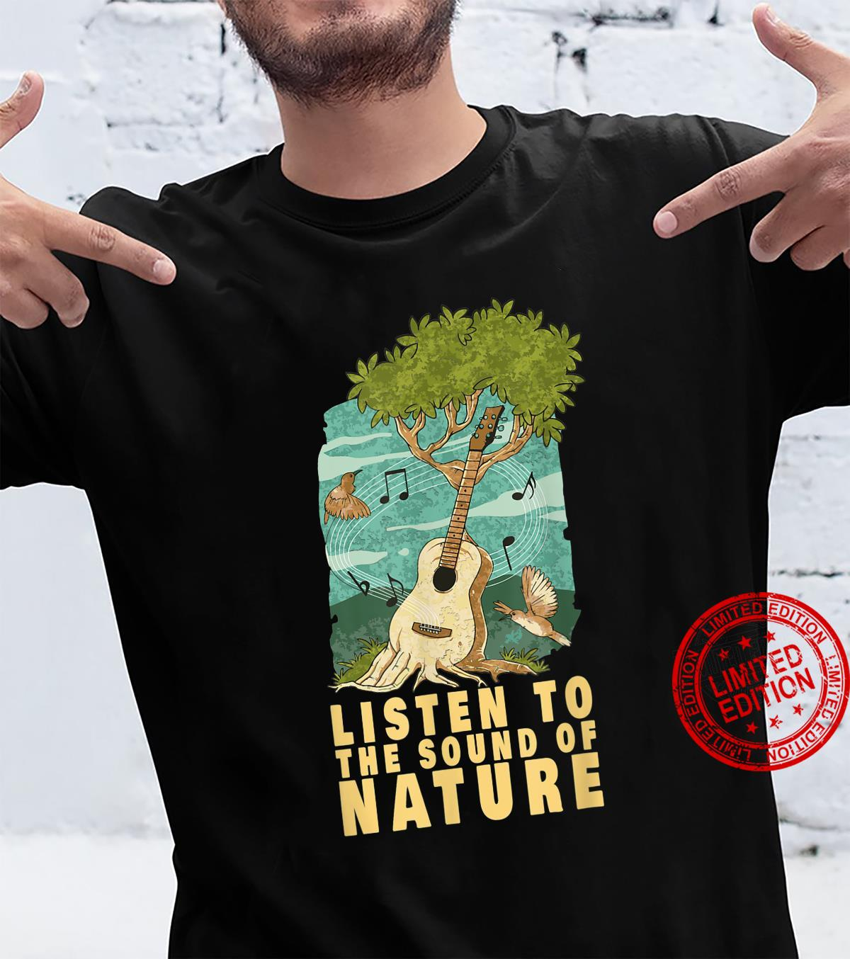 Listen To The Sound Of Nature Acoustic Guitar Music Shirt