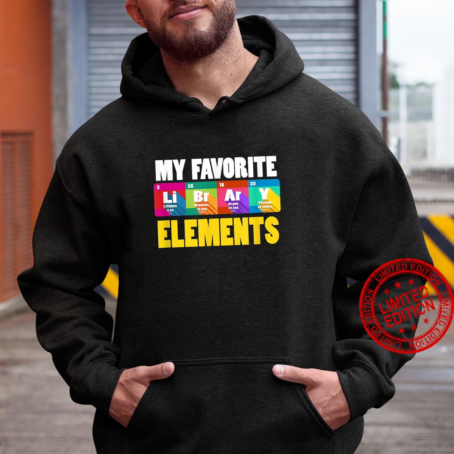 My Favorite Elements LiBrArY Artwork For A Librarian Shirt hoodie