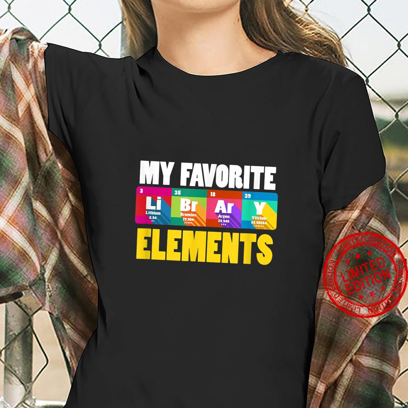 My Favorite Elements LiBrArY Artwork For A Librarian Shirt ladies tee