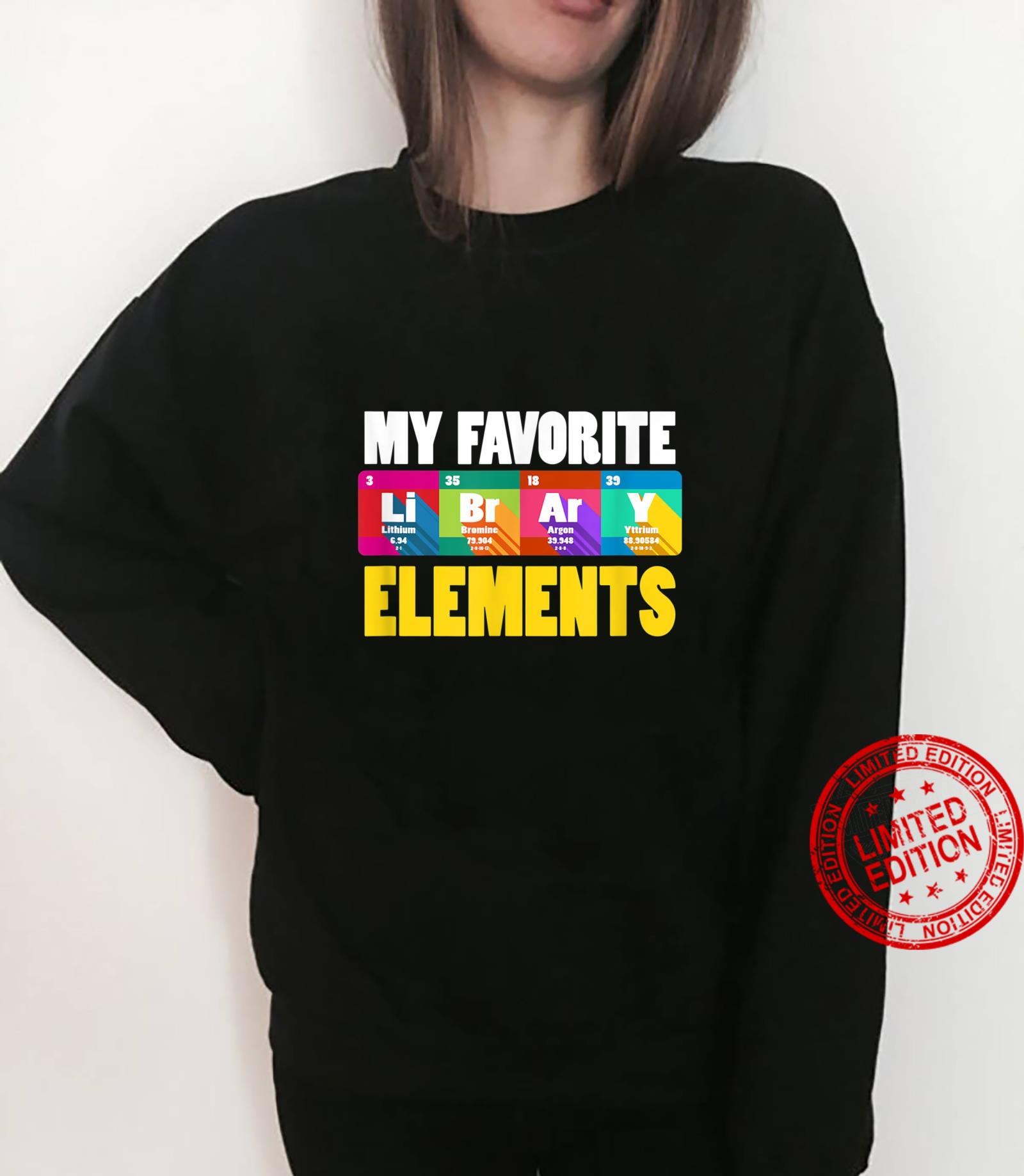 My Favorite Elements LiBrArY Artwork For A Librarian Shirt sweater