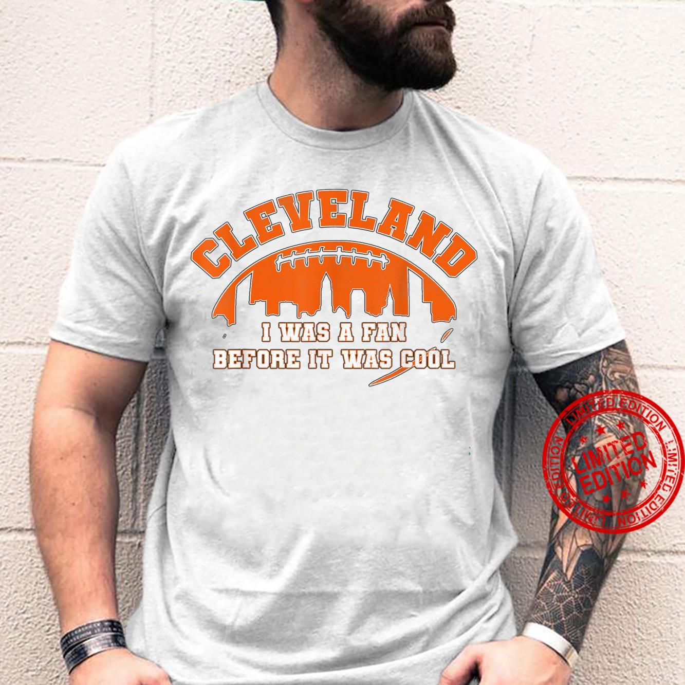 OH Cleveland Fan Before It Was Cool Football Fan Shirt