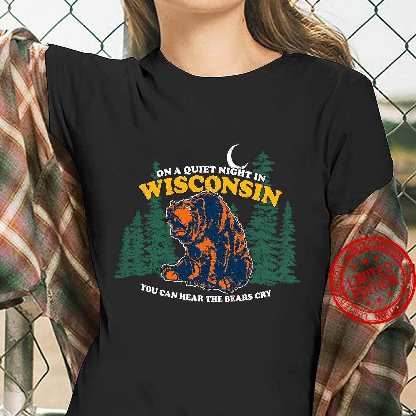 On A Quiet Night In Wisconsin You Can Hear The Bears Cry Men T-Shirt ladies tee