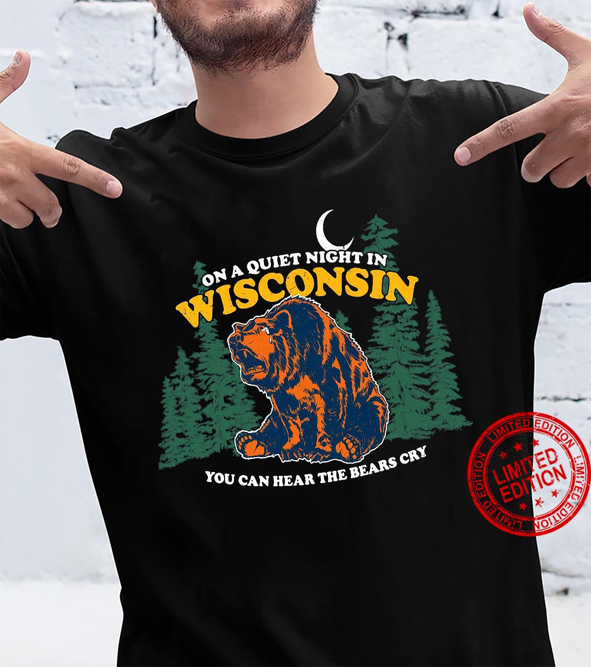 On A Quiet Night In Wisconsin You Can Hear The Bears Cry Men T-Shirt