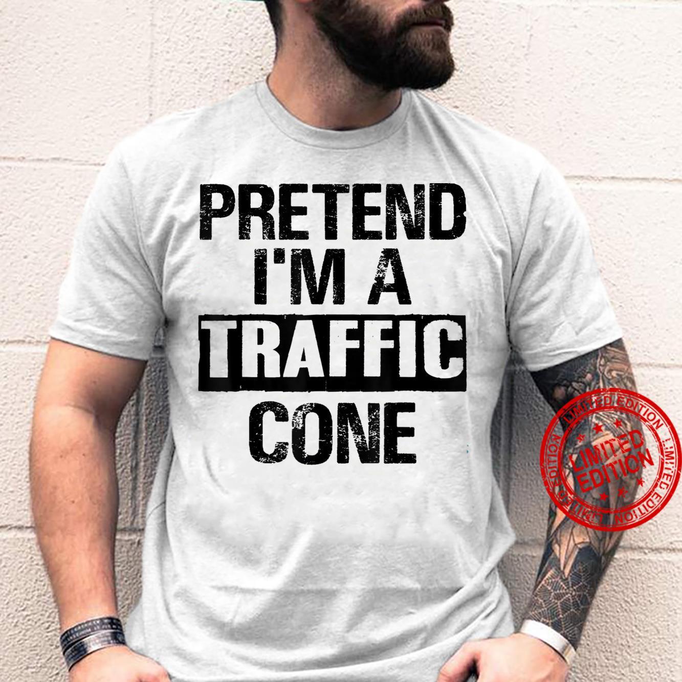 Pretend I'm A Traffic Cone Lazy Halloween Costume Shirt