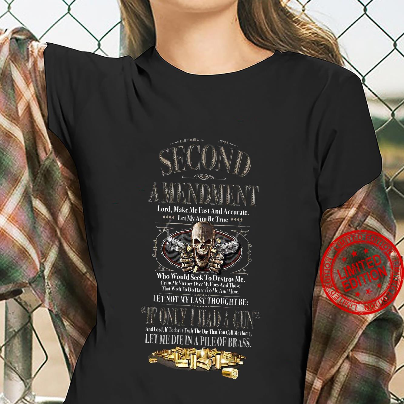 Second Amendment If Only I Had A Gun Let Me Die In A Pile Of Brass Shirt ladies tee