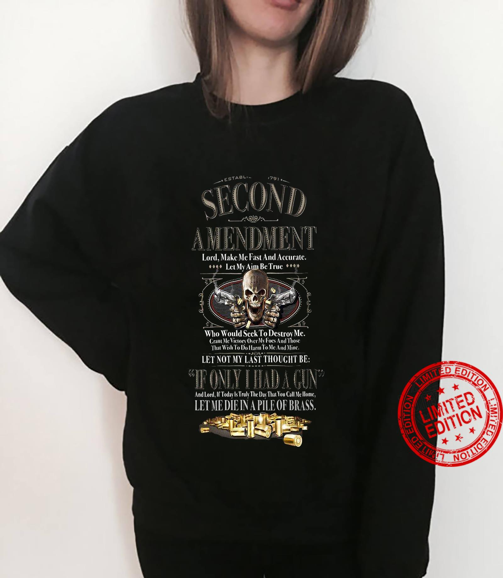 Second Amendment If Only I Had A Gun Let Me Die In A Pile Of Brass Shirt sweater
