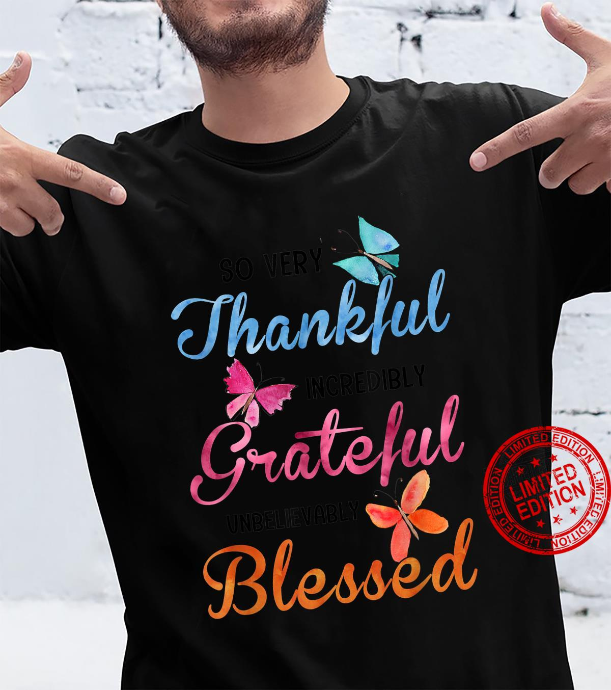 So Very Thankful Incredibly Grateful Unbelievably Blessed Shirt