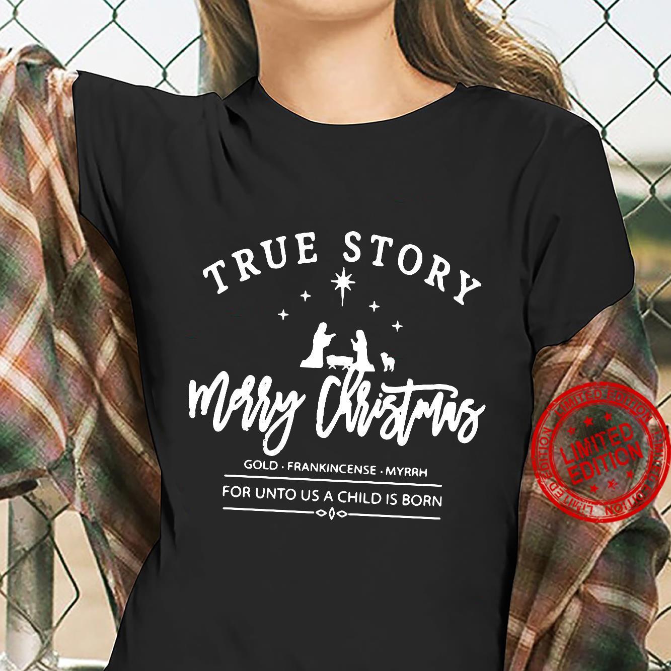 True Story Merry Christmas Men T-Shirt ladies tee