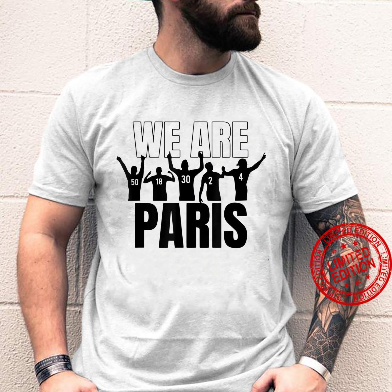 We are Paris Football Fan Soccer Fan Shirt