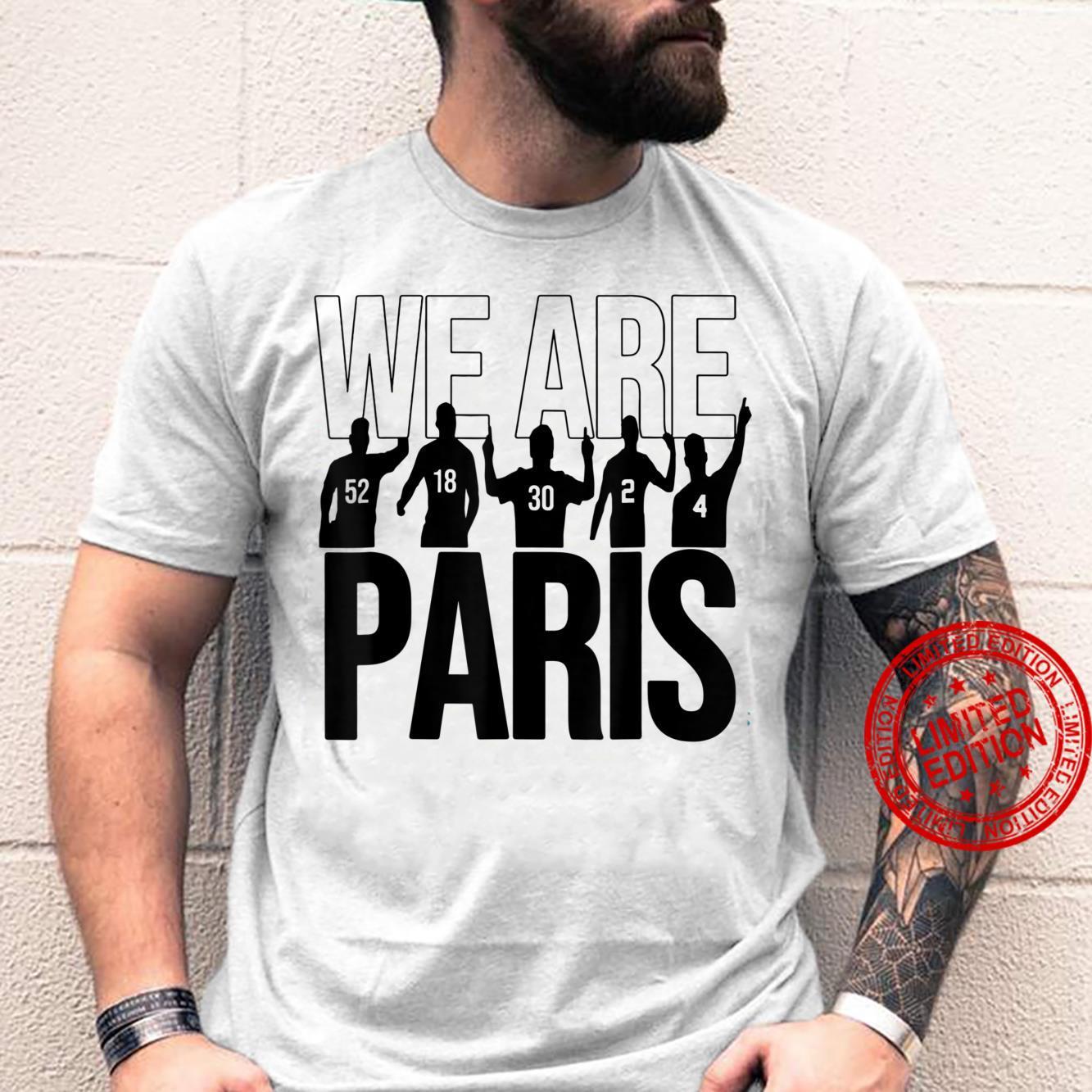 Welcome To Paris. We Are Paris Shirt