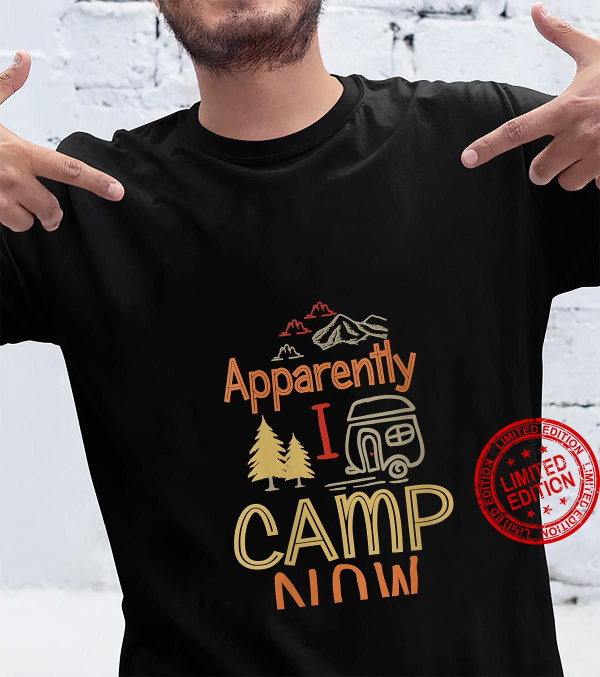 Womens Apparently I Camp Now RV Motorhome First Time Camping Shirt