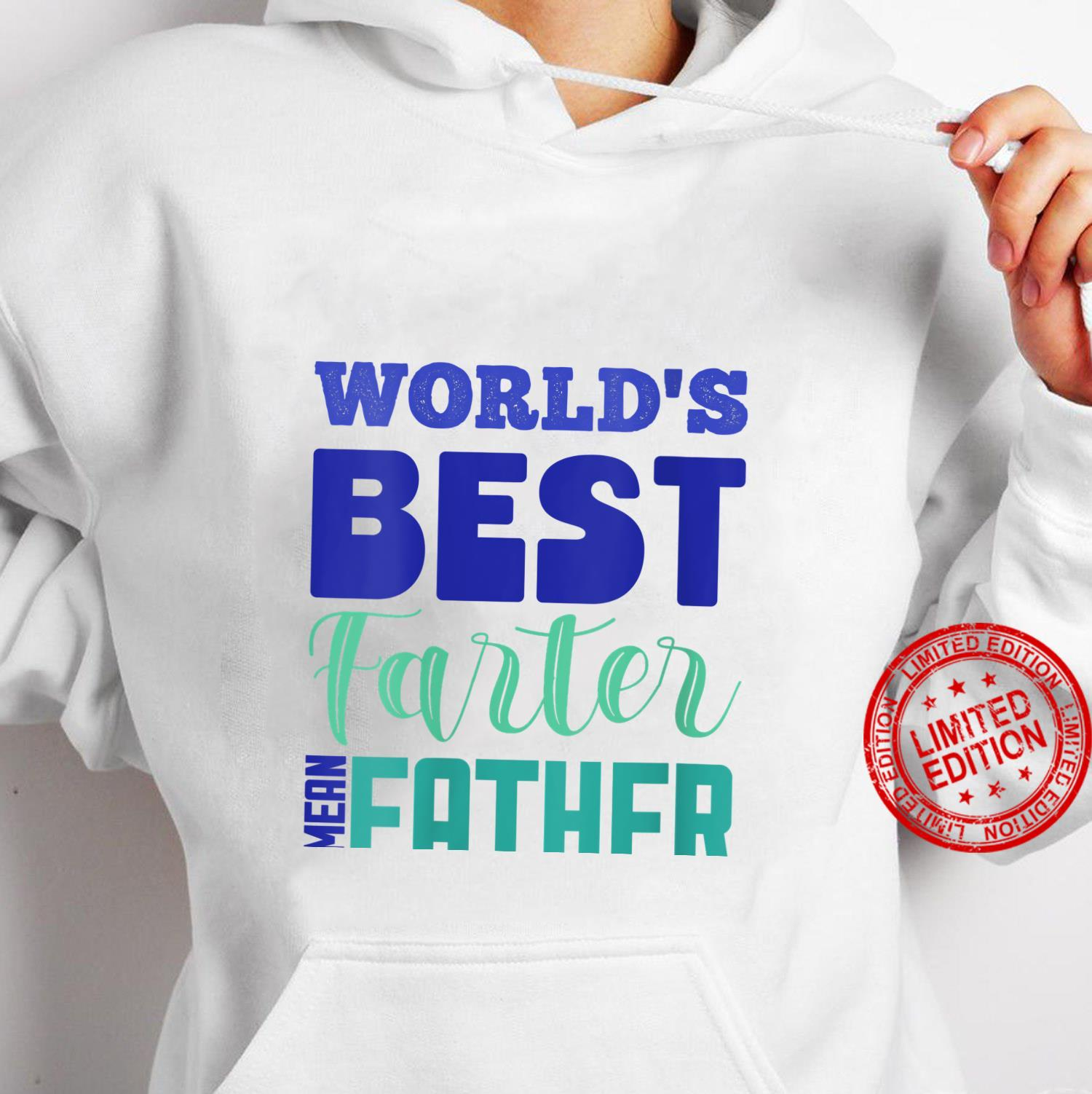 Womens Cool And Fathers Day World's Best Farter Shirt hoodie