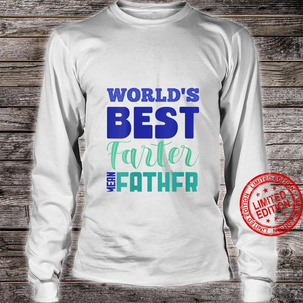 Womens Cool And Fathers Day World's Best Farter Shirt long sleeved
