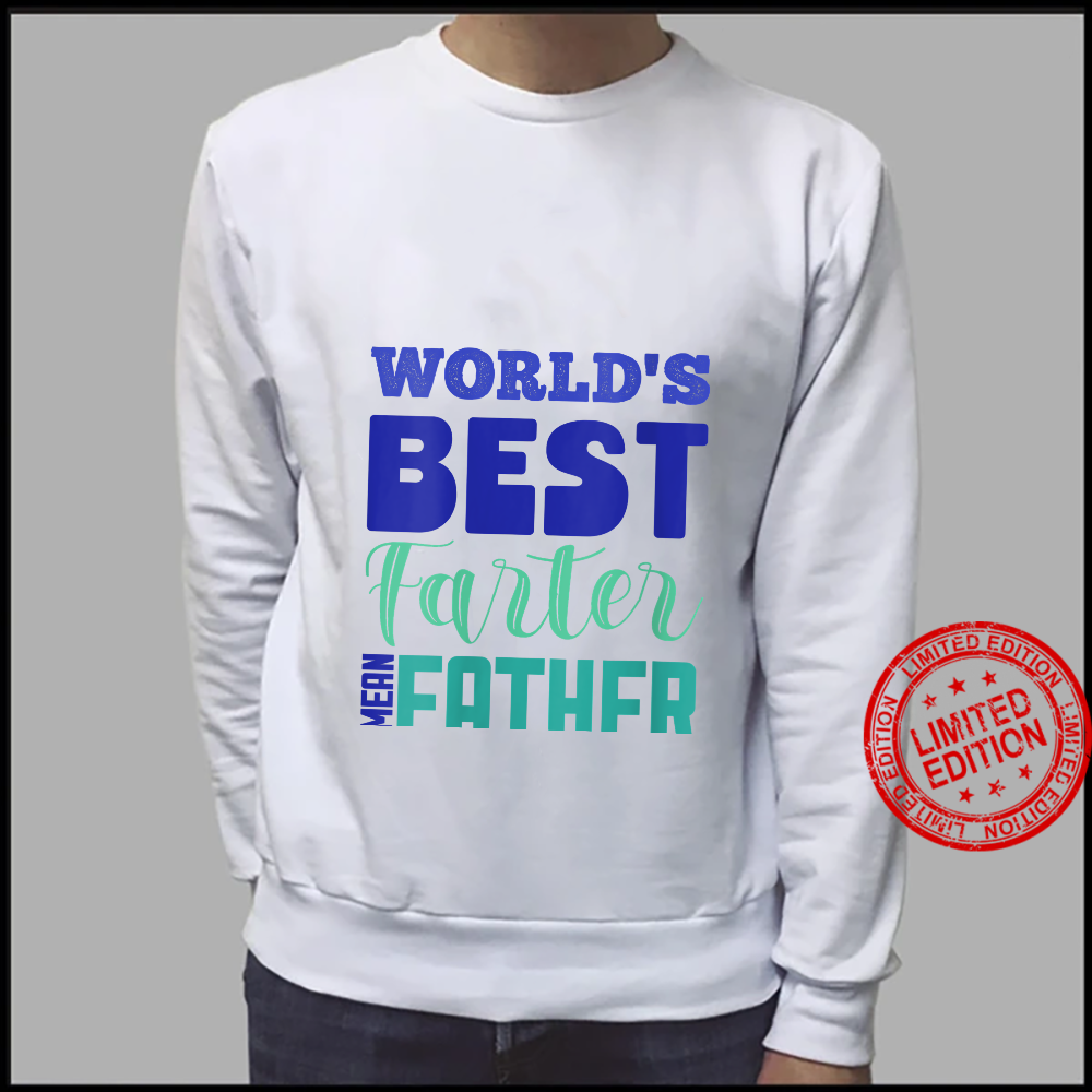 Womens Cool And Fathers Day World's Best Farter Shirt sweater