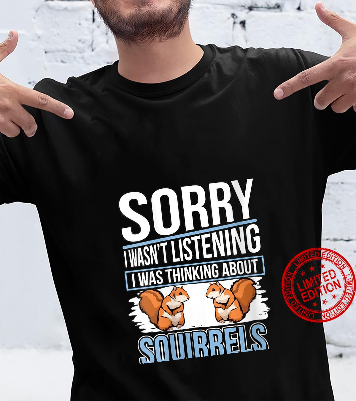Womens Squirrel Quote I Was Thinking About Squirrels Shirt