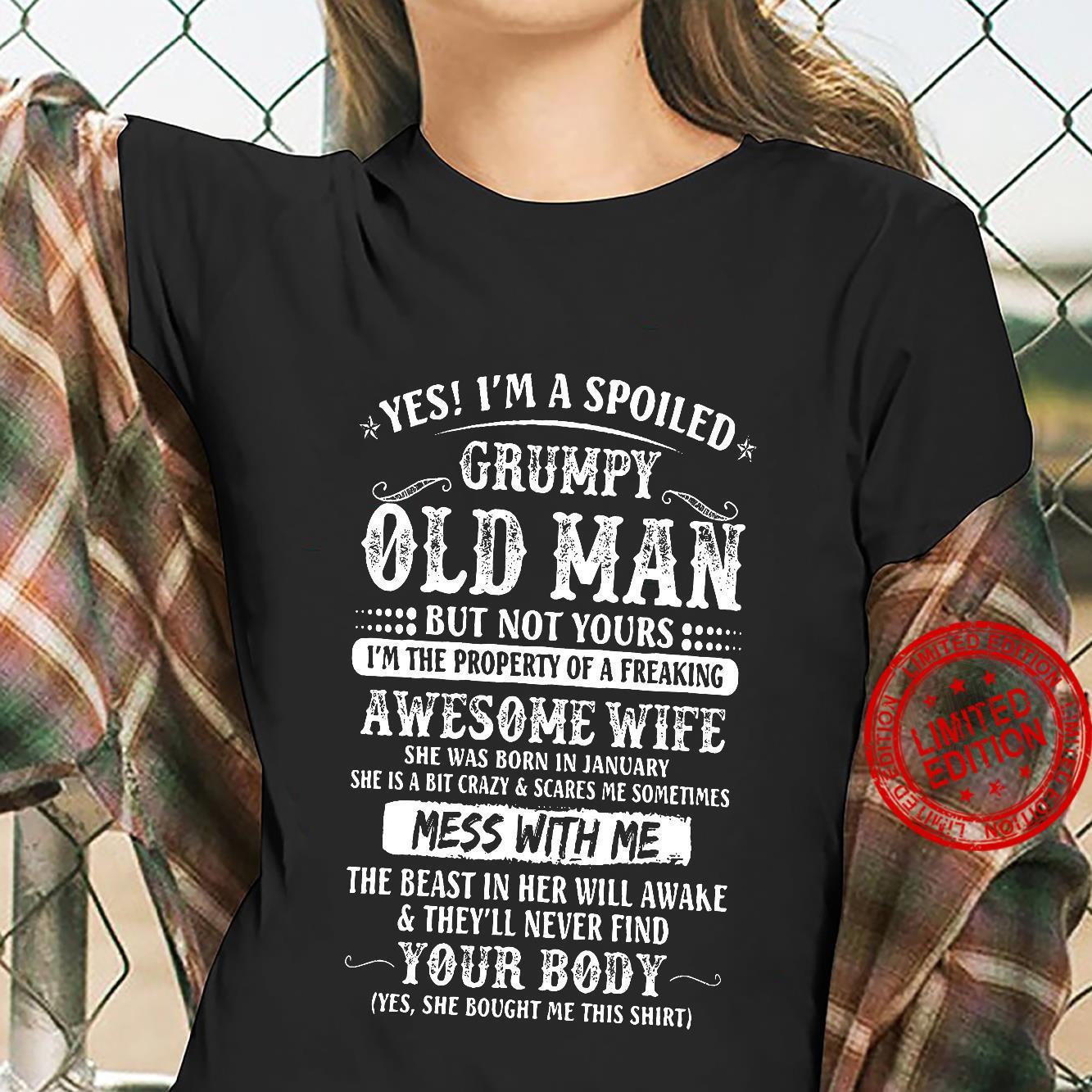 Yes I'm A Spoiled Grumpy Old Man But Not Yours Awesome Wife She Was Born In January The Beast In Her Will Awake Your Body Shirt ladies tee