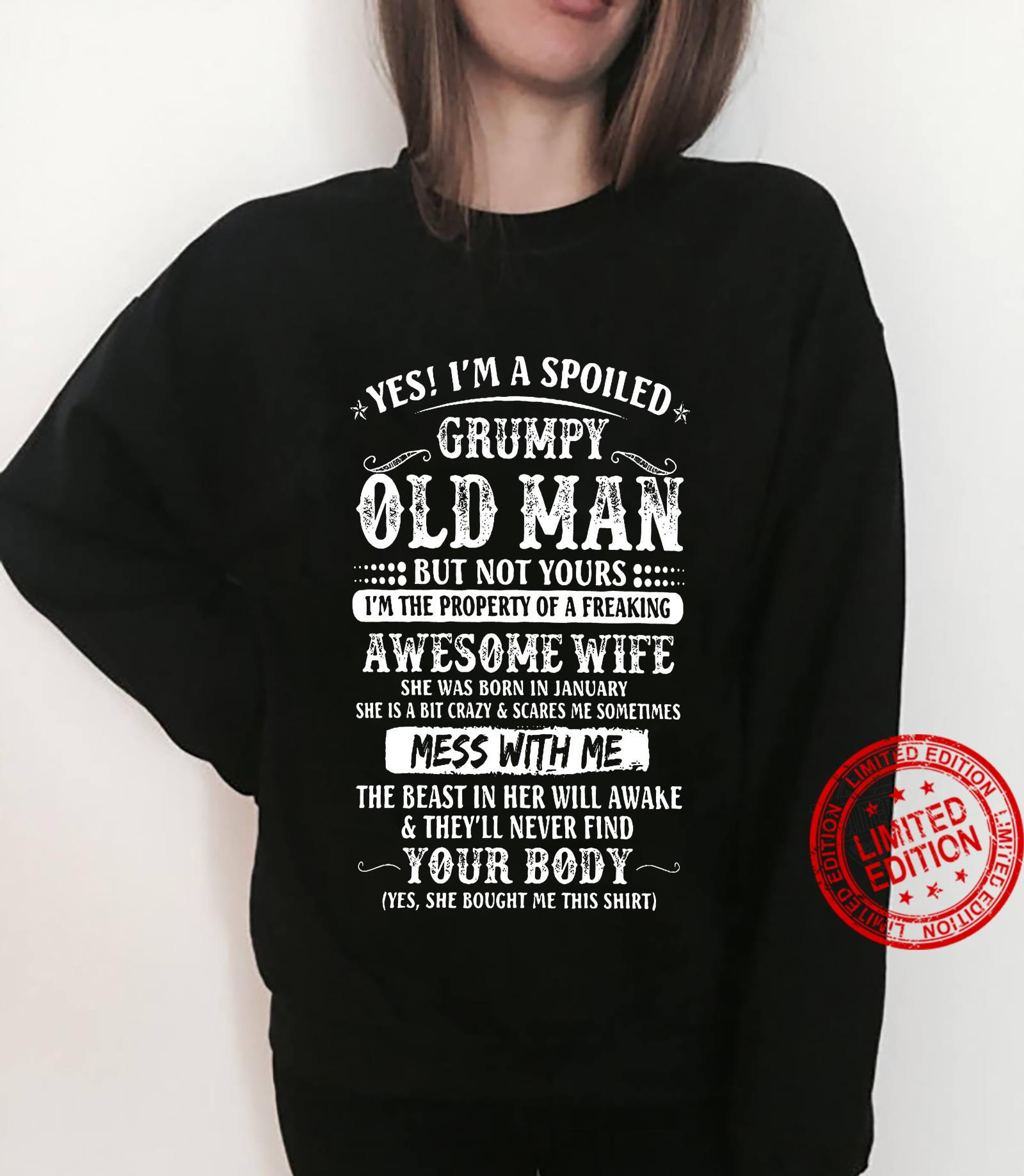 Yes I'm A Spoiled Grumpy Old Man But Not Yours Awesome Wife She Was Born In January The Beast In Her Will Awake Your Body Shirt sweater