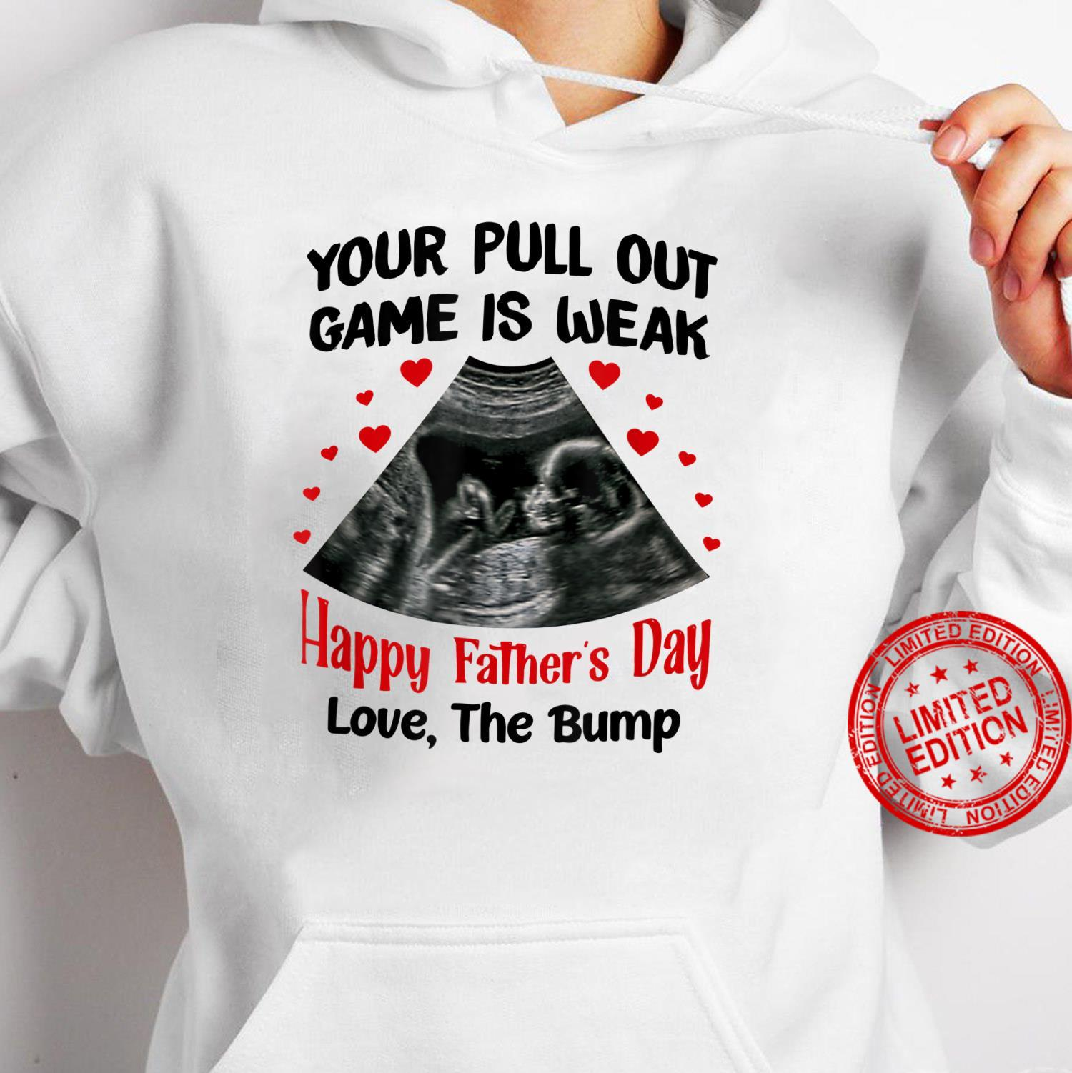 Your Pull Out Game Is Weak Happy Father's Day Shirt hoodie