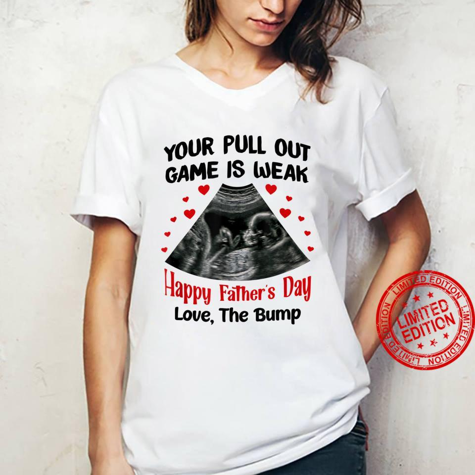 Your Pull Out Game Is Weak Happy Father's Day Shirt ladies tee