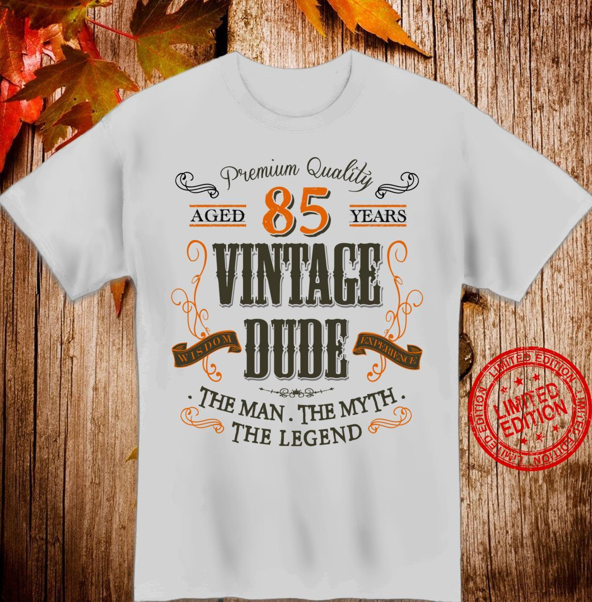 85th birthday idea for Vintage 85 years old Dude bday Shirt