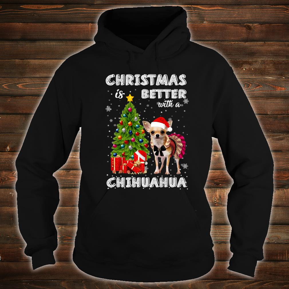Christmas Is Better With A Chihuahua Awesome Shirt hoodie
