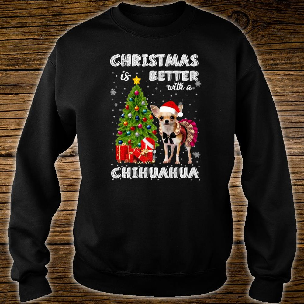 Christmas Is Better With A Chihuahua Awesome Shirt sweater