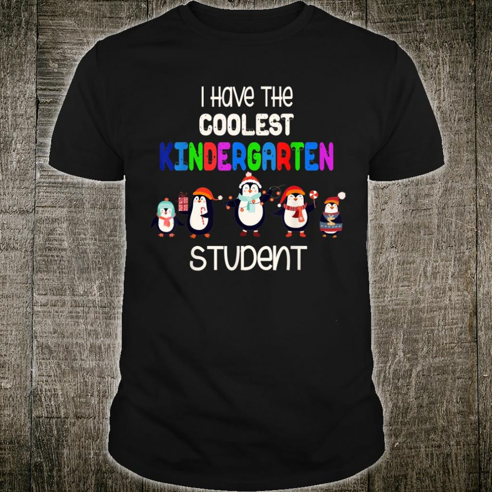 Christmas i have the coolest kindergarten student penguin Shirt