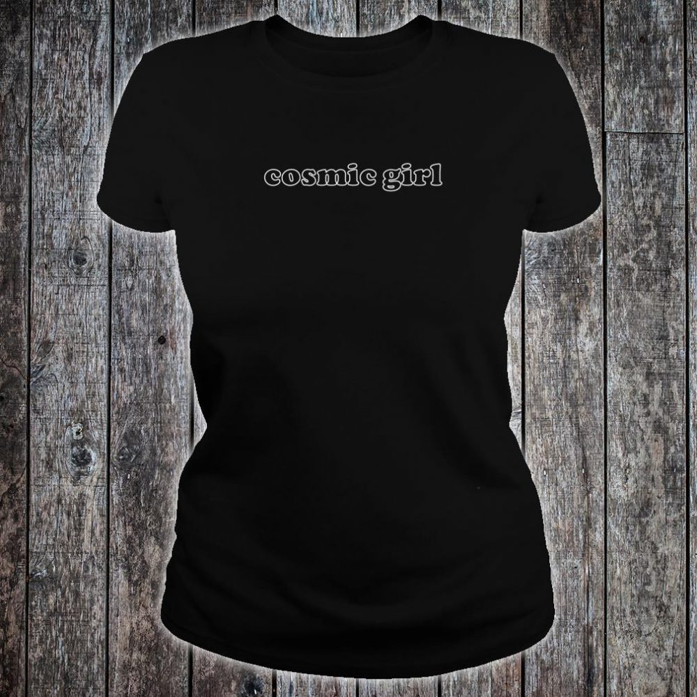 Cosmic Girl Slogan Shirt ladies tee