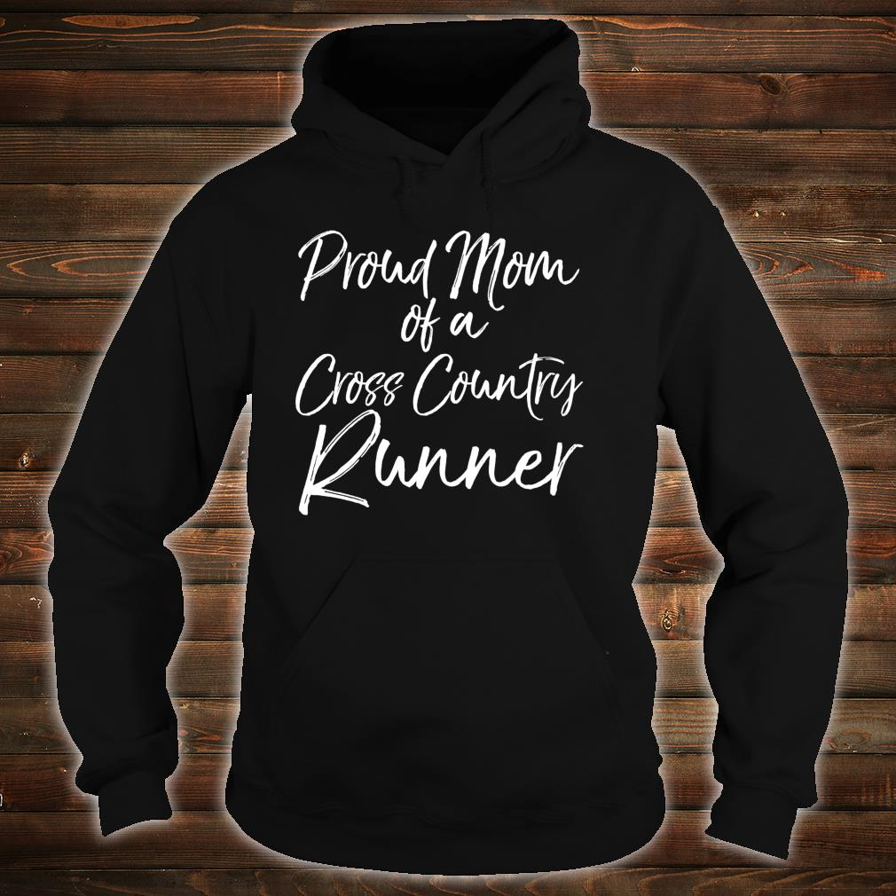 Cross Country Mom Proud Mom of a Cross Country Runner Shirt hoodie
