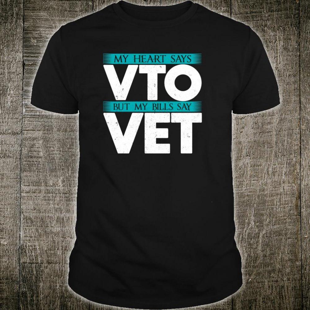 Heart Says VTO Bills Say VET Warehouse Fulfillment Worker Shirt