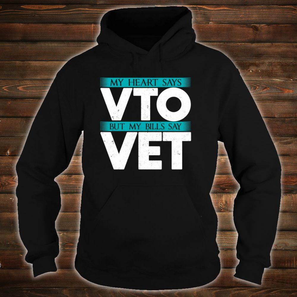 Heart Says VTO Bills Say VET Warehouse Fulfillment Worker Shirt hoodie