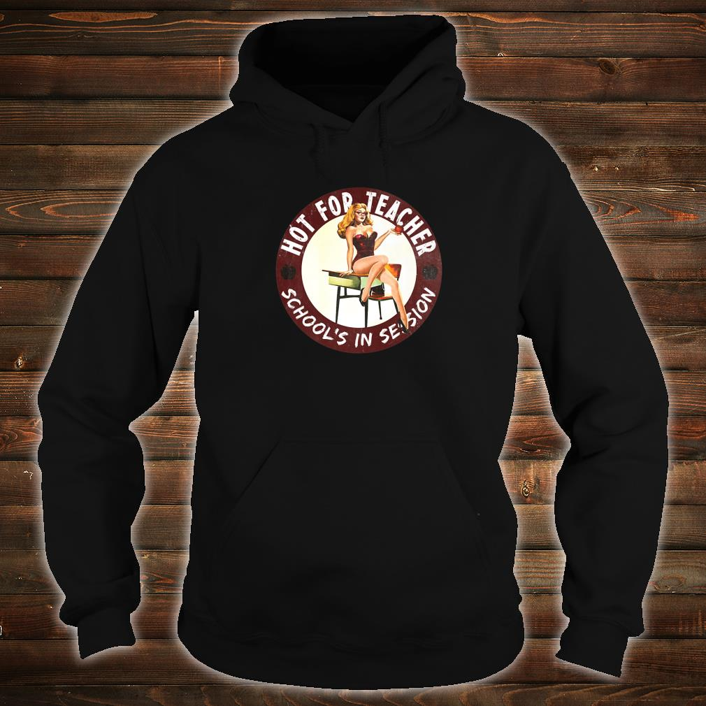Hot for Teacher School's in Session Shirt hoodie