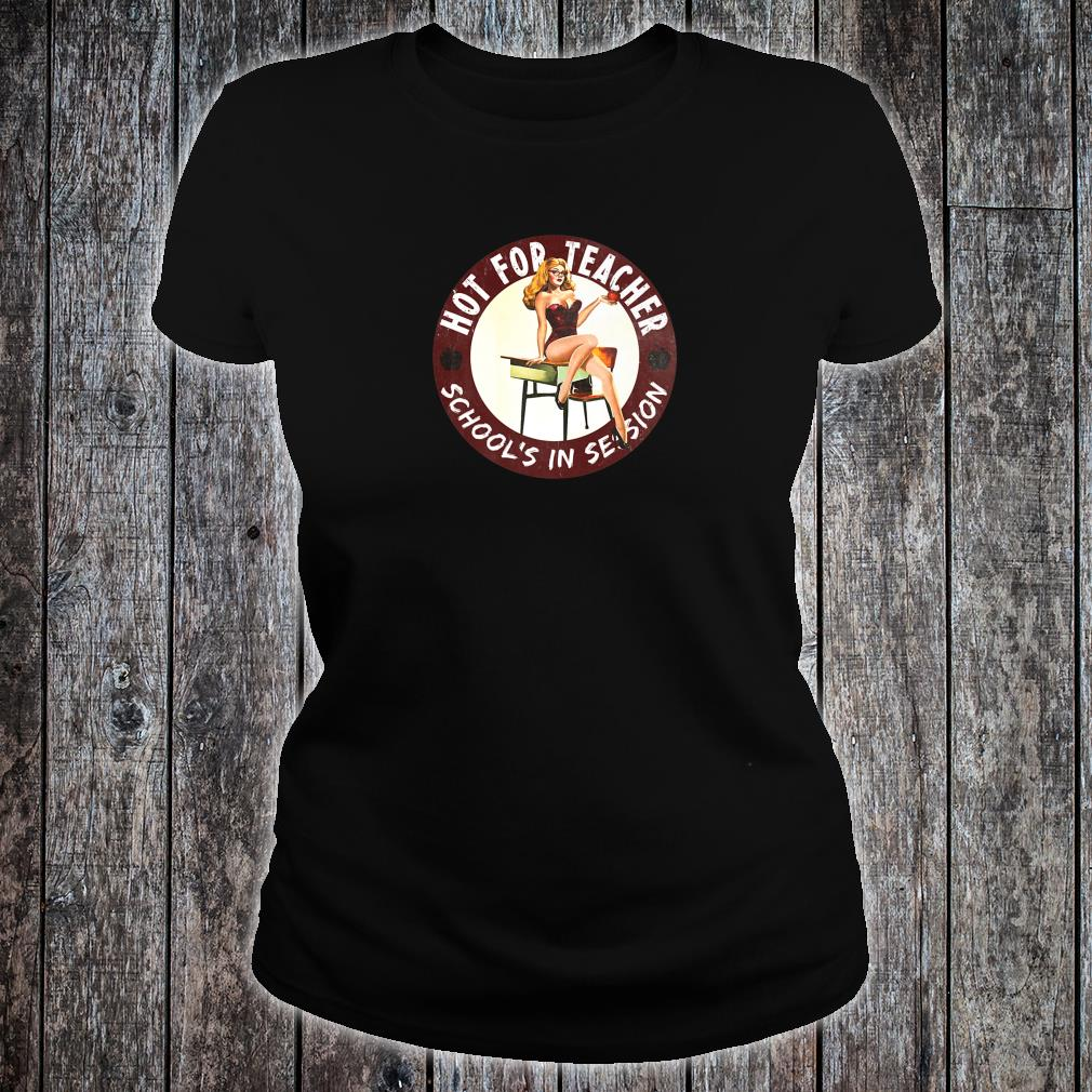 Hot for Teacher School's in Session Shirt ladies tee