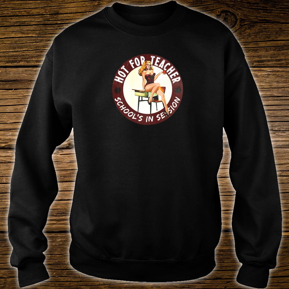 Hot for Teacher School's in Session Shirt sweater
