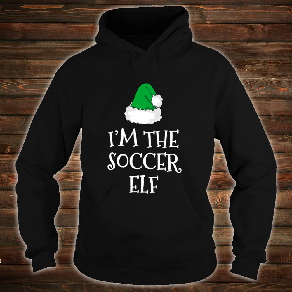 I'm The Soccer Elf Family Christmas Player Shirt hoodie