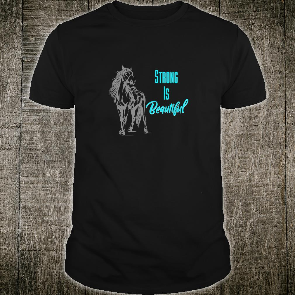 Inspirational Horse Gift Strong is Beautiful Turquoise Shirt