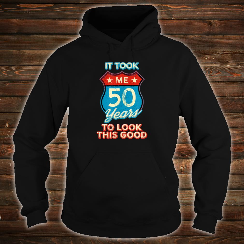 It Took Me 50 Years To Look This Good 1969 Interstate Sign Shirt hoodie