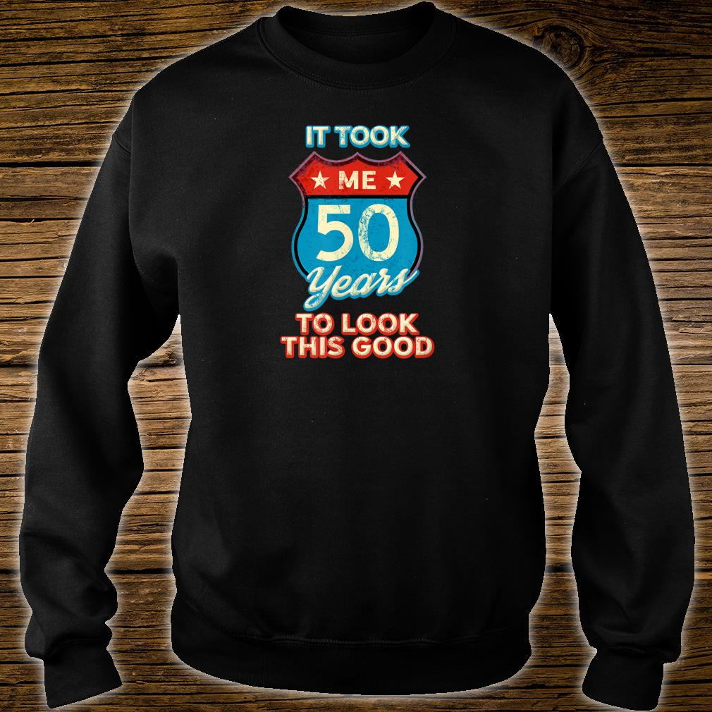 It Took Me 50 Years To Look This Good 1969 Interstate Sign Shirt sweater