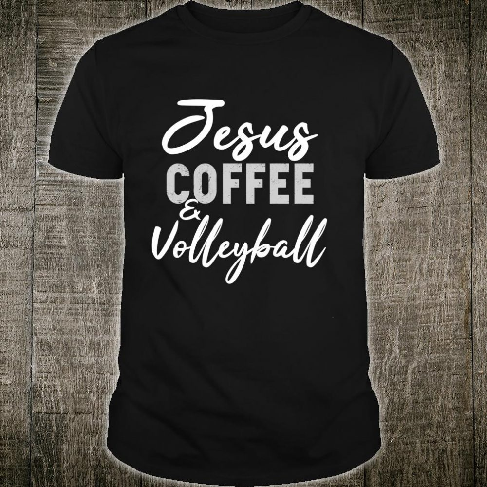 Jesus Coffee and Volleyball Cute Sport Volley Coach Shirt