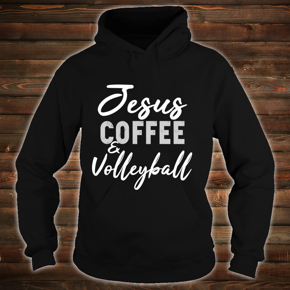 Jesus Coffee and Volleyball Cute Sport Volley Coach Shirt hoodie