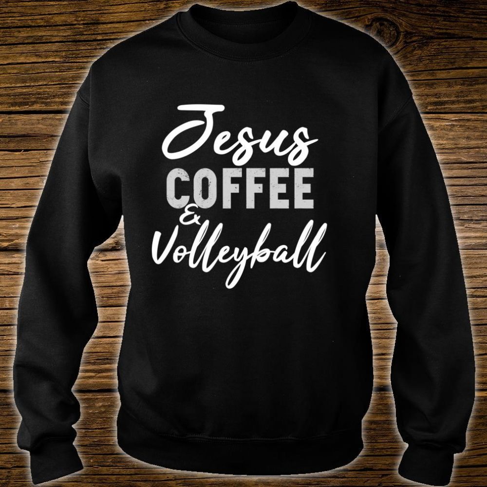 Jesus Coffee and Volleyball Cute Sport Volley Coach Shirt sweater